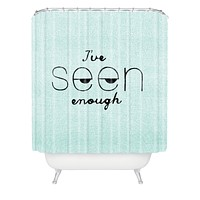 Nick Nelson Ive Seen Enough 1 Shower Curtain