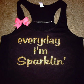 Everyday I'm Sparklin' - Ruffles with Love - Racerback Tank - Womens Fitness - Workout Clothing - Workout Shirts with Sayings