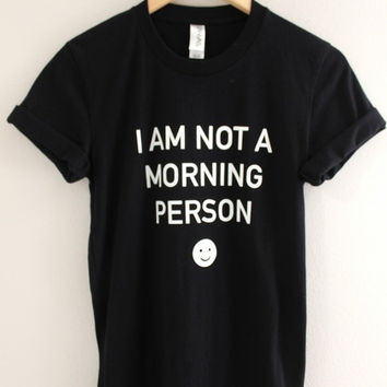 I Am Not a Morning Person Black Graphic Unisex Tee