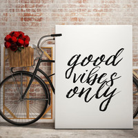 Good Vibes Only Inspirational Print Motivational Wall Decor Modern Office Art Typography Sign Art Art Motivational Quote College Dorm Decor