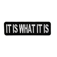 It is what it is Patch, 3.5x1 inch, small embroidered iron on saying patch - By Patch Squad