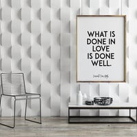 Vincent Van Gogh,What Is Done In Love Is Done Well,Love What You Do,Motivational Print,Inspirational Print,Wall Art,Typography Print,Quote