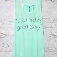 Do Something Good Today Premium Tank