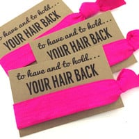 Bachelorette Hair Tie Favors | To Have And To Hold Your Hair Back