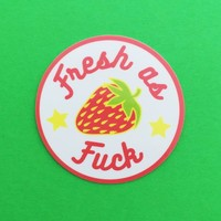 Fresh As Fuck Strawberry Vinyl Sticker