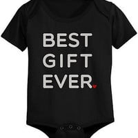 Best Gift Ever Baby Bodysuit - Pre-Shrunk Cotton Snap-On Style Baby Onesuit