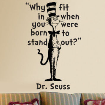 Dr Seuss Cat in the Hat Why fit in wall quote phrase vinyl decal sticker 23.5x15