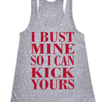 I bust mine so I can kick yours Racerback Crossfit fitness Tank Motivational Workout Tank Top Grey IPW00032 RD
