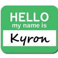 Kyron Hello My Name Is Mouse Pad