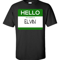 Hello My Name Is ELVIN v1-Unisex Tshirt