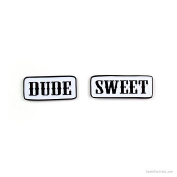 "Enamel Pin Set - ""Dude"" ""Sweet"""