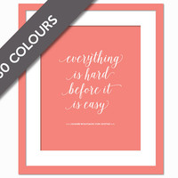 Everything is Hard Before it is Easy - Motivational Quote Art Print - Goethe - Inspirational Wall Art - Fitness Quote - Gym Quote - Gym Art
