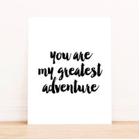 You Are My Greatest Adventure Printable Wall Art Digital Typography Wall Decor Nursery Love Quote Adventurers Minimal Simple Typography Art