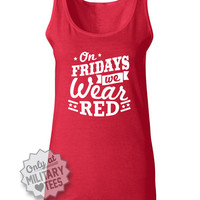 On Fridays We Wear Red, Red Friday, Tank Top Shirt, Army, Military Wife, Fiance, Girlfriend, Workout