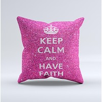 Pink Sparkly Glitter Ultra Metallic Keep Calm Have Faith  Ink-Fuzed Decorative Throw Pillow