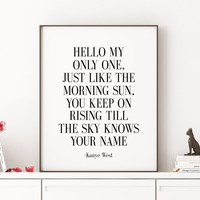 Kanye West Poster Gift For Her Gift for Wife Wall Art Inspirational Print Quote Print Valentines Gift Love Sign Typography Art Quote Print