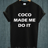 Hot - Coco Make Me Do It Tee Shirt Black and White Unisex Size - Part 1