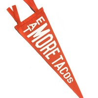 Eat More Tacos Pennant
