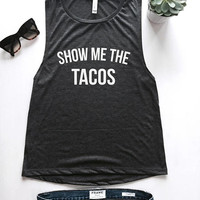 show me the tacos Muscle tank women summer girl fashion fitness workout gym hipste