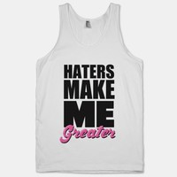 Haters Make Me Greater | HUMAN