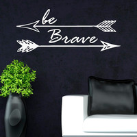 Be Brave Arrows Wall Decal Vinyl Stickers Motivational Quotes Wall Art Housewares Home Decor Bedroom Dorm Nursery Kids Living Room C065
