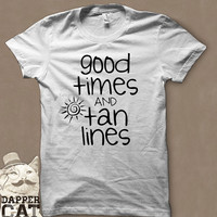 """Summer """"Good Times and Tan Lines"""" T-Shirt"""