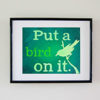 Print - Put A Bird On It Portlandia Original Painting Artwork - Green Birds Art Wall Hanging - Custom Size Home Decor