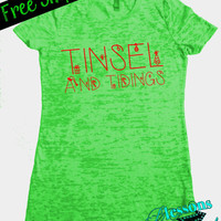 TiNSeL and TiDiNGs. Christmas Tshirt. Funny Holiday T-Shirt. Ugly Christmas Sweater. Holiday. XMAS Shirt. Burnout Tshirt. Free Shipping USA