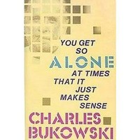 You Get So Alone at Times That It Just Makes Sense (Paperback)
