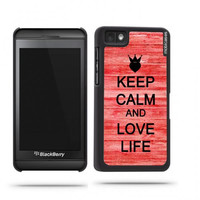 Keep Calm And Love Life Red Wood Blackberry Z10 Case - For Blackberry Z10