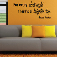 Tupac For Every Dark Night Version 2 Decal Quote Sticker Wall Vinyl Art Decor