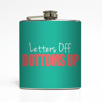 Letters Off Bottoms Up Whiskey Flask Sorority Sister Big Little Rush Week Bridesmaid Gifts - Stainless Steel 6 oz Liquor Hip Flask LC-1352