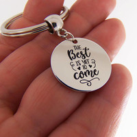 The best is yet to come keychain, quote key chain, graduation gift, inspirational gifts, motivational quote, anniversary gifts girlfriend