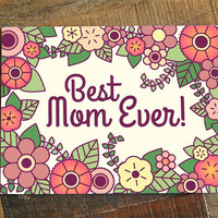 Floral Mother's Day Card - Best Mom Ever Card - greeting card, mothers day, card for mom, flowers card, mom card, mom birthday, pretty card