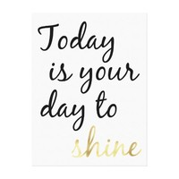 Today is Your Day to Shine Canvas Print