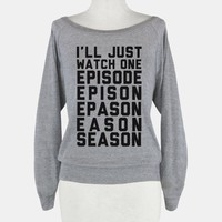 I'll Just Watch One Episode...
