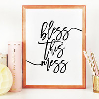 BLESS THIS MESS,Inspirational Quote,Motivational Print,Wall Art,Funny Print,Friends Gift,Bedroom Decor,Bless This Mess Sign,Printable Art