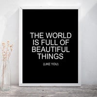 """Valentines Day Gift Valentines Day Decor Shakespeare Quote Wedding Quote """"The world is full of beautiful things like you"""" Printable"""