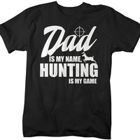 Funny Hunting T-Shirt Dad Is My Name Hunting Is My Game Shirt Hunter Gift Idea