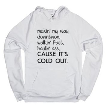 It's Cold Out.-Unisex White Hoodie