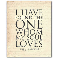 I have found the one whom my soul loves - Song of Solomon - Bible verse - typograpy print - word art - Wedding Anniversary Gift