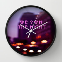 We Own The Night Wall Clock by The Dreamery