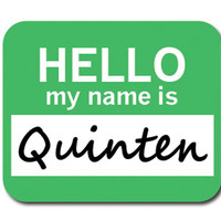Quinten Hello My Name Is Mouse Pad
