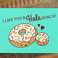 "Funny Love Card ""I Like You a Hole Bunch!"" - anniversary card, valentine's day card, Funny donut card, handmade greeting card, doughnut card"