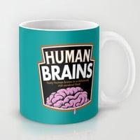 Human Brains Mug by Aaron Synaptyx Fimister