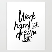 WORK HARD And DREAM Big, Motivational Quote,Inspirational Quote,Success Quote,Office Decor,Work Hard Art Print by TypoHouse