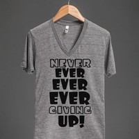 NEVER EVER EVER EVER GIVING UP! V-NECK