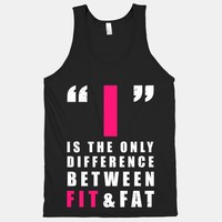I is the Only Difference Between Fit and Fat