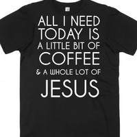 Coffee And Jesus Today Tee T-Shirt T Shirt |