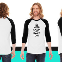 Keep Calm and Bake On American Apparel Unisex 3/4 Sleeve T-Shirt